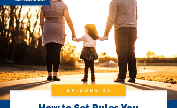 Real World Peaceful Parenting with Lisa Smith | How to Set Rules You Actually Stick To