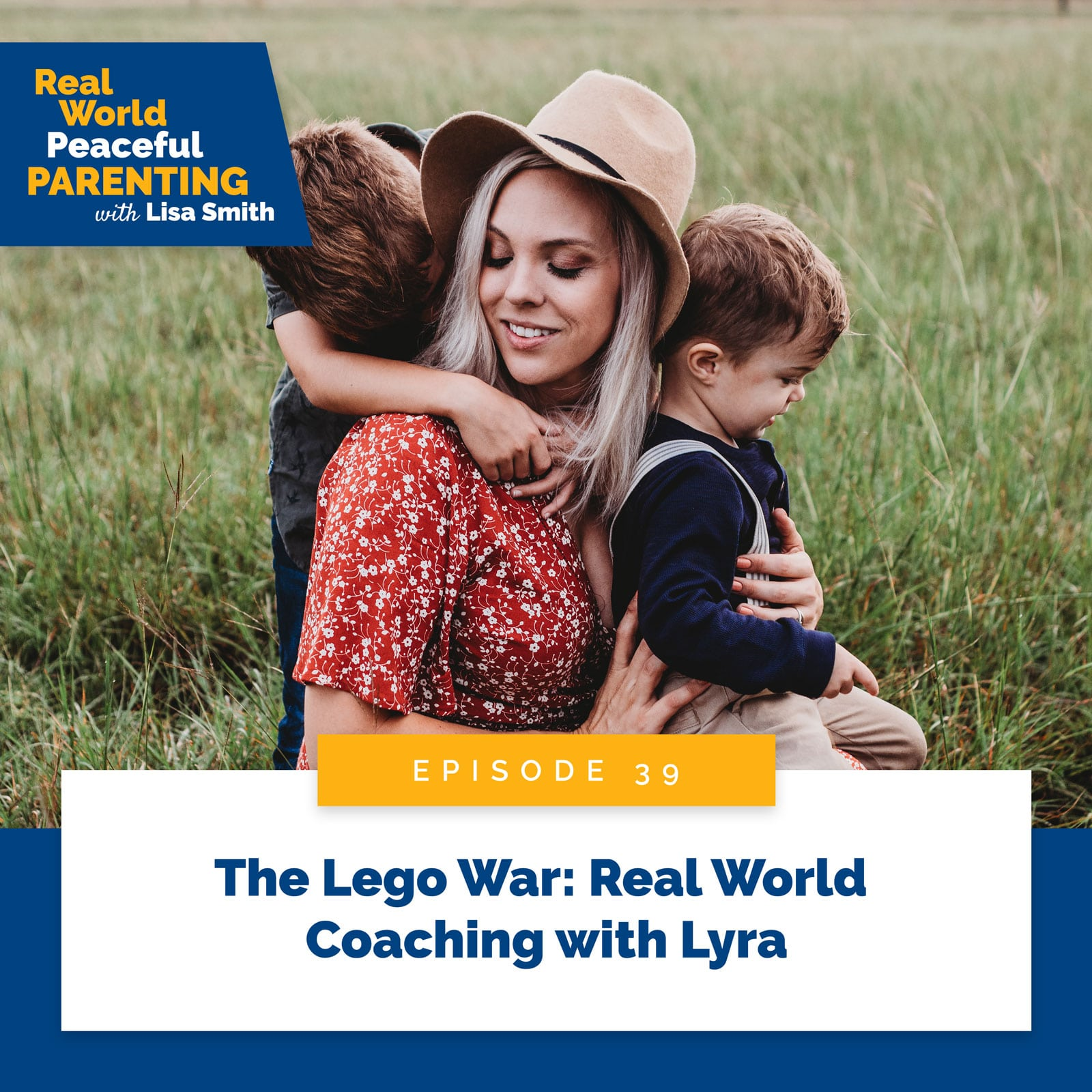 Real World Peaceful Parenting with Lisa Smith   The Lego War: Real World Coaching with Lyra